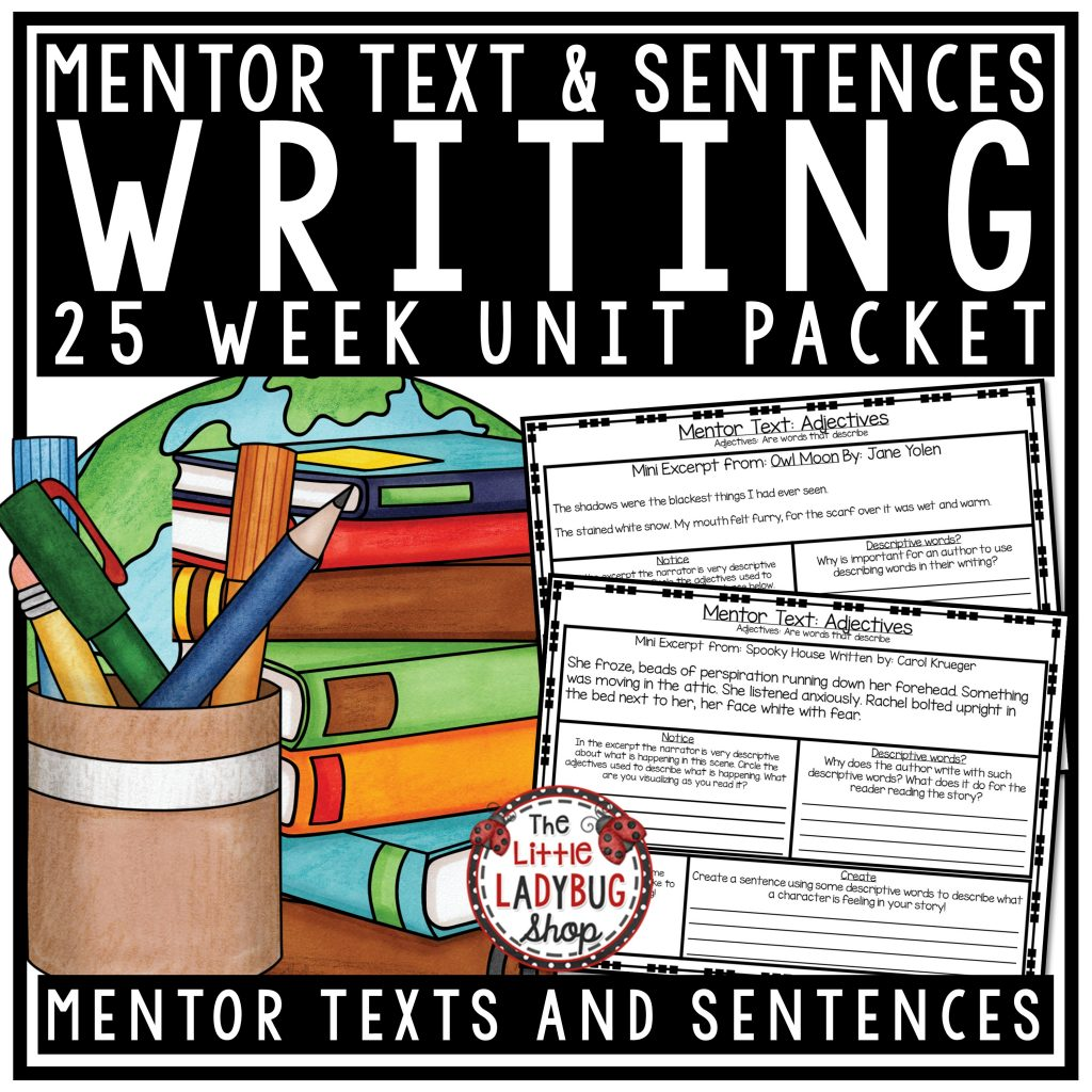 Teaching Writing Using Mentor Texts for Mentor Writing