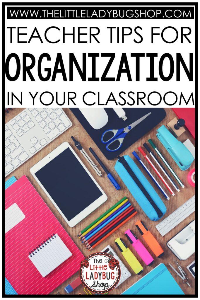 Teacher Tips for Classroom Organization