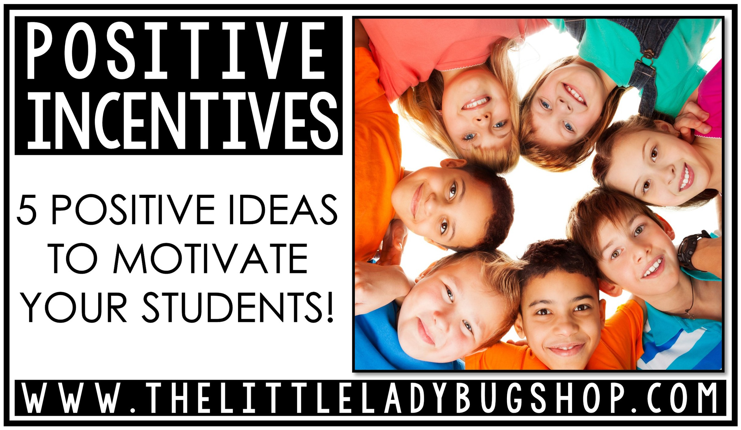 5 Easy Rewards and Positive Incentives for Students
