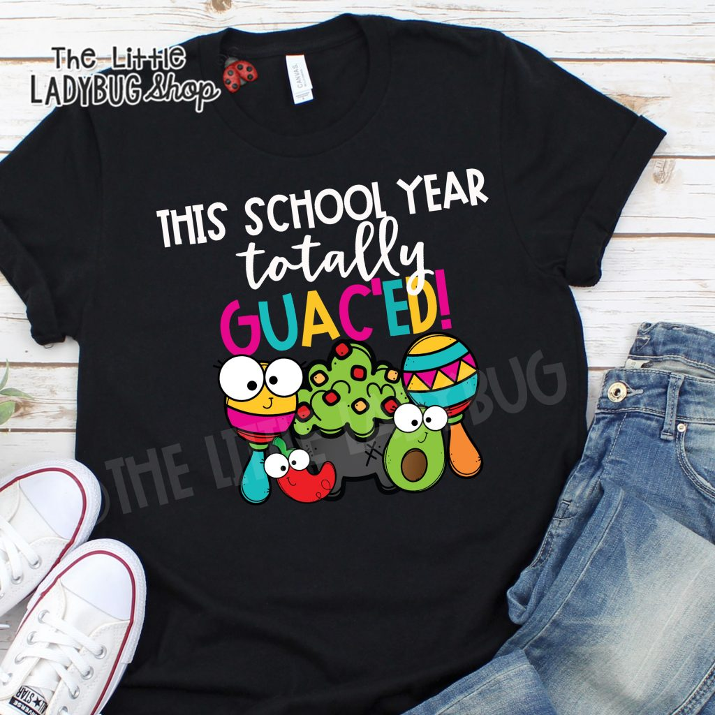 This School Year Guac'ed Teacher T-Shirt