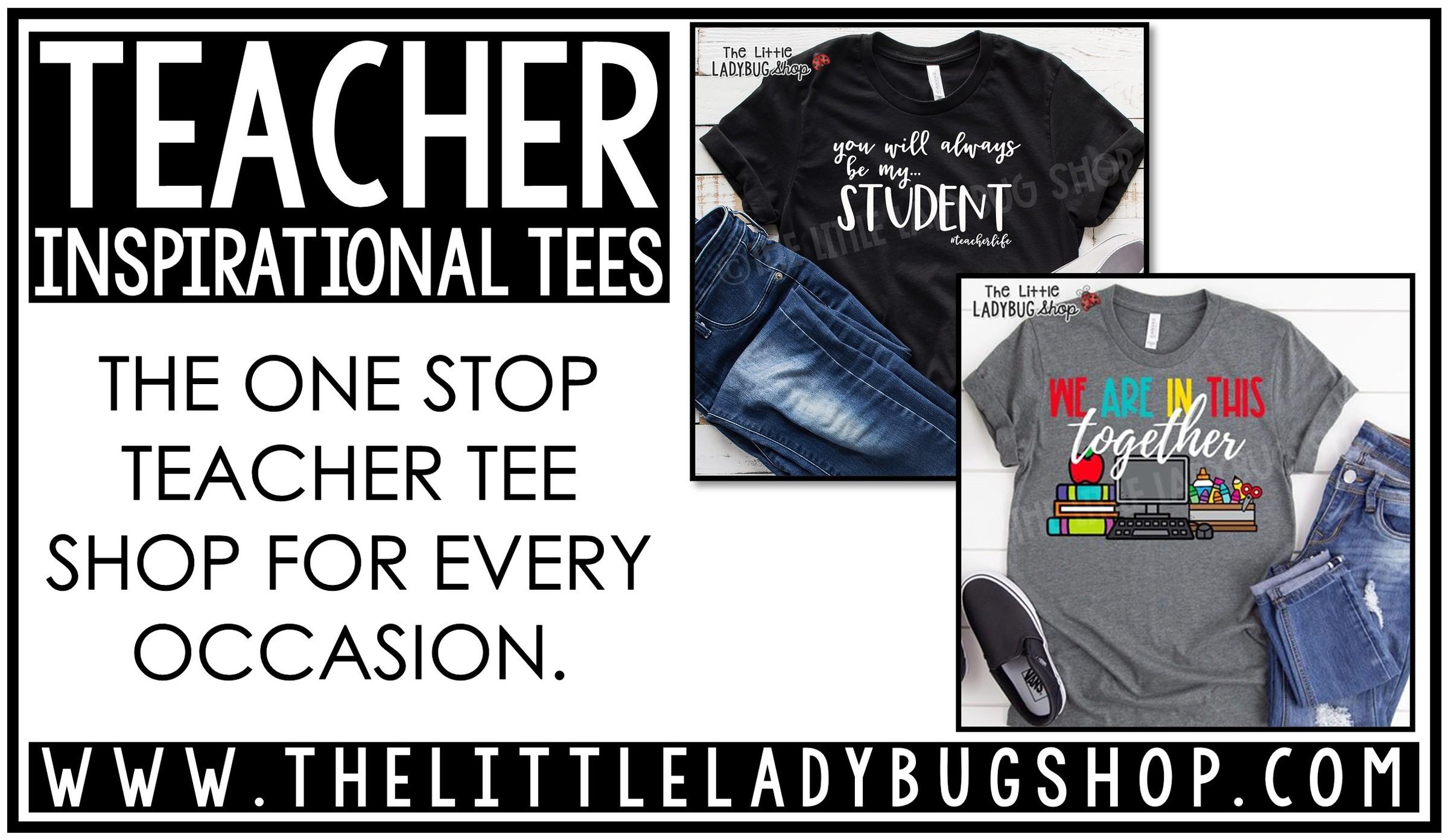 Fun & Inspirational Teacher Shirts