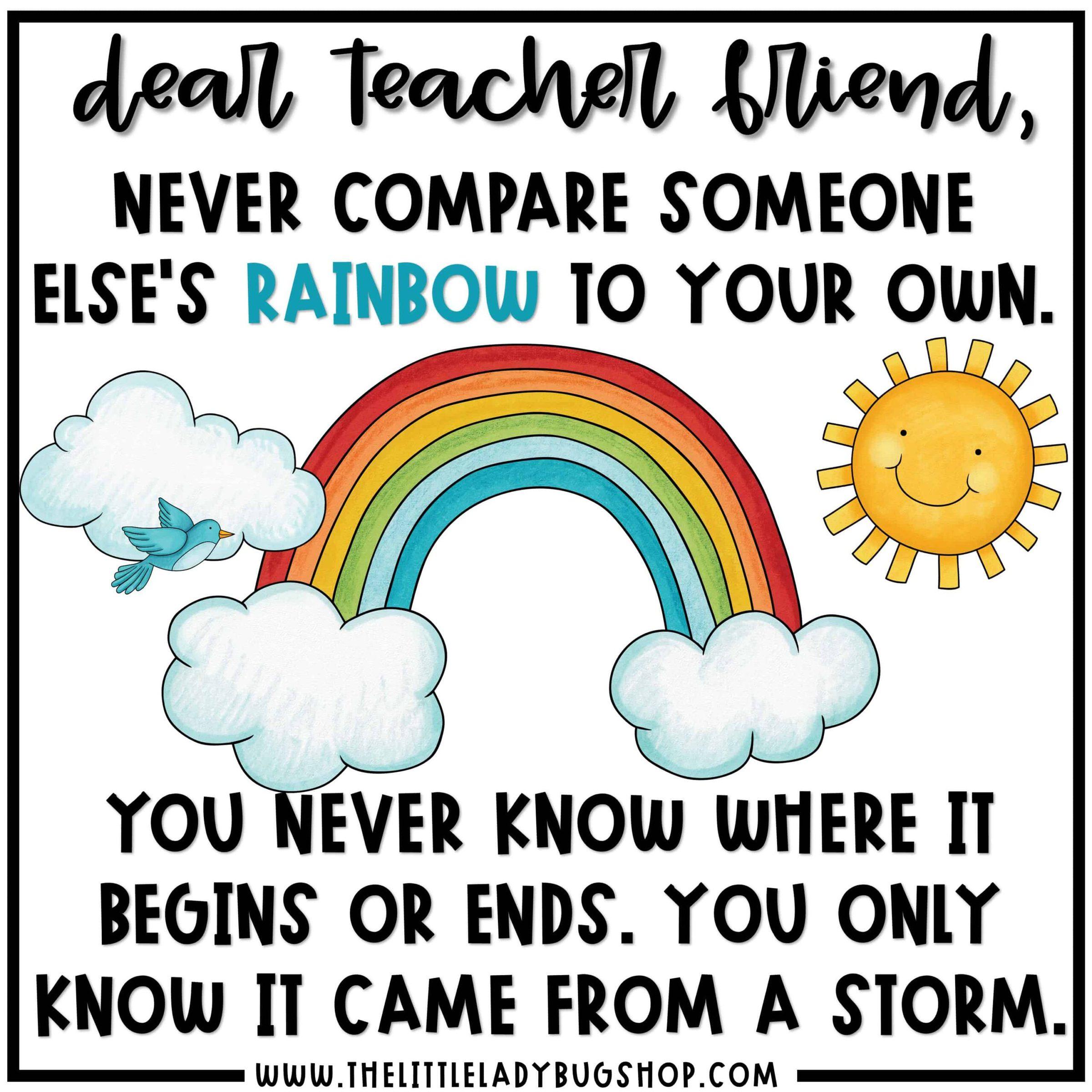 Dear Teacher Friend, do not compare yourself. Teacher Quotes