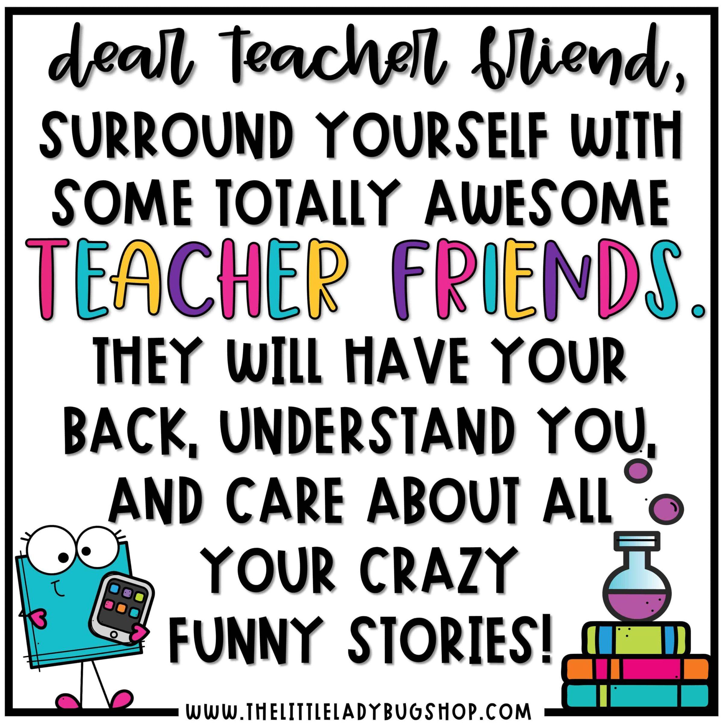 Dear Teacher Friend, having a great team of teachers