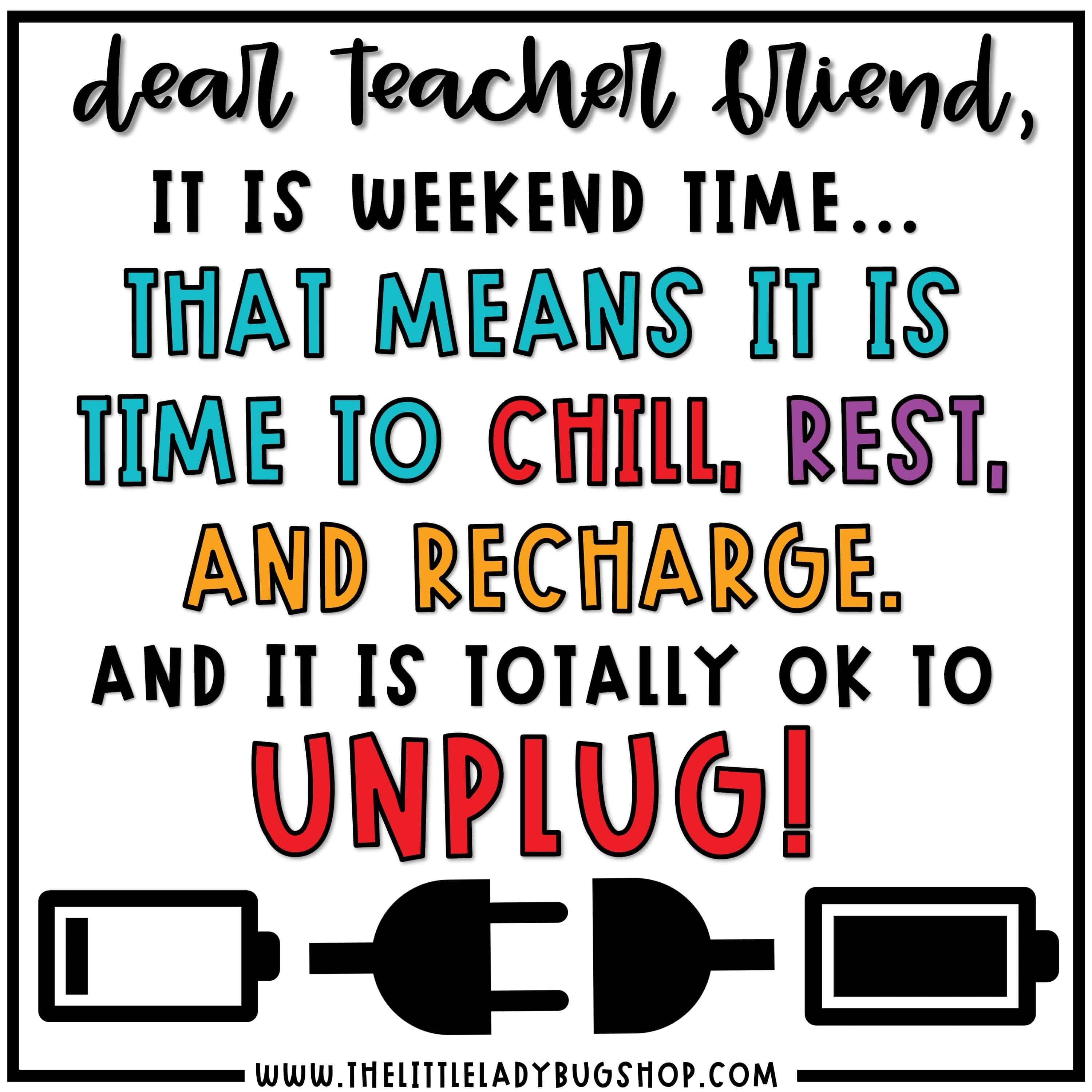 Teacher Memes, Time to Unplug and Relax